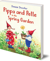 Daniela Drescher - Pippa and Pelle in the Spring Garden
