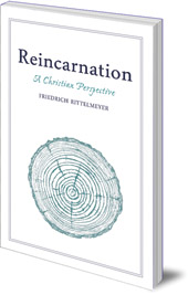Friedrich Rittelmeyer; Translated by M. L. Mitchell - Reincarnation: A Christian Perspective