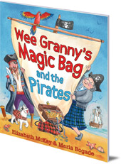 Elizabeth McKay; Illustrated by Maria Bogade - Wee Granny's Magic Bag and the Pirates
