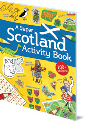 Illustrated by Susana Gurrea - A Super Scotland Activity Book: Games, Puzzles, Drawing, Stickers and More