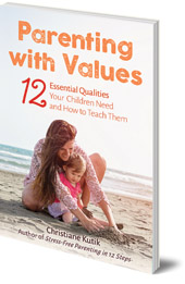 Christiane Kutik; Translated by Matthew Barton - Parenting with Values: 12 Essential Qualities Your Children Need and How to Teach Them