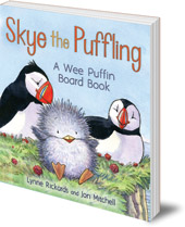 Lynne Rickards; Illustrated by Jon Mitchell - Skye the Puffling: A Wee Puffin Board Book
