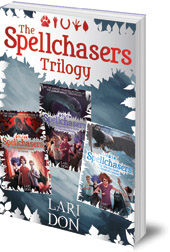 Lari Don - The Spellchasers Trilogy: The Beginner's Guide to Curses; The Shapeshifter's Guide to Running Away; The Witch's Guide to Magical Combat