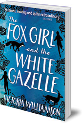 Victoria Williamson - The Fox Girl and the White Gazelle
