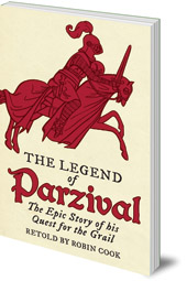 Robin Cook - The Legend of Parzival: The Epic Story of his Quest for the Grail