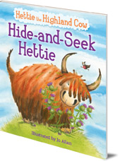 Illustrated by Jo Allan; Polly Lawson - Hide-and-Seek Hettie: The Highland Cow Who Can't Hide!