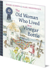 Rumer Godden; Illustrated by Mairi Hedderwick - The Old Woman Who Lived in a Vinegar Bottle