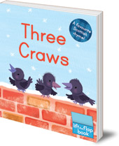 Illustrated by Melanie Mitchell - Three Craws: A Lift-the-Flap Scottish Rhyme