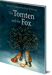Astrid Lindgren; Illustrated by Eva Eriksson - The Tomten and the Fox