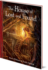 Martin Widmark; Illustrated by Emilia Dziubak - The House of Lost and Found
