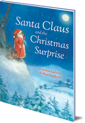 Dorothea Lachner; Illustrated by Maja Dusíková - Santa Claus and the Christmas Surprise
