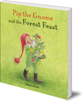 Admar Kwant - Pip the Gnome and the Forest Feast