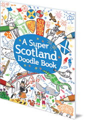 Illustrated by Susana Gurrea - A Super Scotland Doodle Book