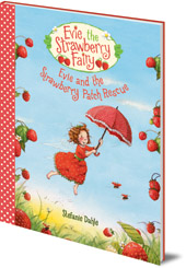 Stefanie Dahle - Evie and the Strawberry Patch Rescue