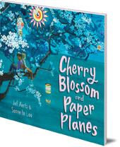 Jef Aerts; Illustrated by Sanne te Loo - Cherry Blossom and Paper Planes
