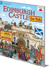 Illustrated by Moreno Chiacchiera - Edinburgh Castle for Kids: Fun Facts and Amazing Activities