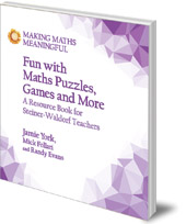 Jamie York, Randy Evans and Mick Follari - Fun with Maths Puzzles, Games and More: A Resource Book for Steiner-Waldorf Teachers