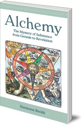 Hermann Beckh; Translated by Alan Stott and  - Alchemy: The Mystery of Substance from Genesis to Revelation