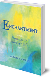 Patrick Curry - Enchantment: Wonder in Modern Life