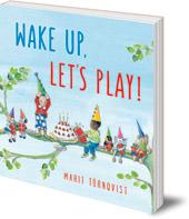 Marit Törnqvist - Wake Up, Let's Play!