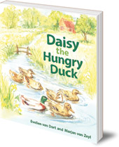 Evelien van Dort; Illustrated by Marjan van Zeyl - Daisy the Hungry Duck