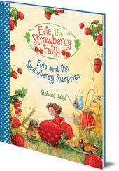 Stefanie Dahle - Evie and the Strawberry Surprise