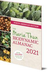 Matthias Thun - North American Maria Thun Biodynamic Almanac: 2021