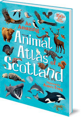 Illustrated by Anders Frang - An Amazing Animal Atlas of Scotland