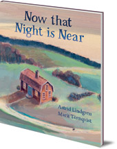 Astrid Lindgren; Illustrated by Marit Törnqvist; Translated by Polly Lawson - Now that Night is Near