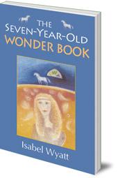 Isabel Wyatt - The Seven-Year-Old Wonder Book