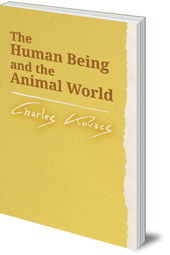 Charles Kovacs - The Human Being and the Animal World