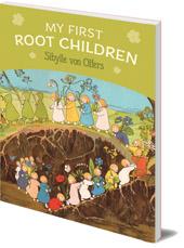 Sibylle von Olfers - My First Root Children