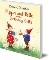 Daniela Drescher - Pippa and Pelle and the Birthday Gifts