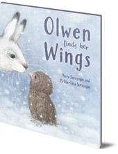 Nora Surojegin; Illustrated by Pirkko-Liisa Surojegin - Olwen Finds Her Wings