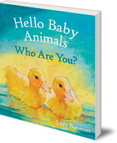 Loes Botman - Hello Baby Animals, Who Are You?