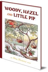 Elsa Beskow - Woody, Hazel and Little Pip