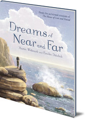 Martin Widmark; Illustrated by Emilia Dziubak - Dreams of Near and Far