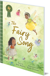 Janis Mackay; Illustrated by Ruchi Mhasane - The Fairy Song
