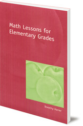 Dorothy Harrer - Math Lessons for Elementary Grades