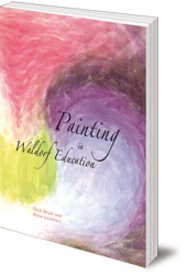 Dick Bruin and Attie Lichthart - Painting in Waldorf Education