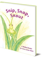 Arthur M. Pittis; Illustrated by Ausa M. Peacock - Snip Snap Snout!: A Waldorf Reader for Third Grade Extra Lesson Work