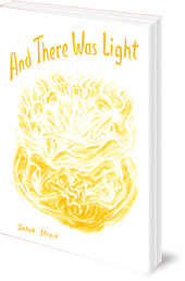 Jakob Streit; Translated by Ekkehard Piening - And There Was Light: From the Creation of the World to Noah's Ark