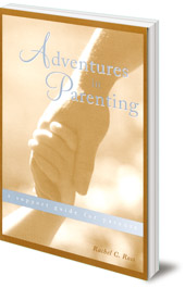Rachel C. Ross - Adventures in Parenting: A Support Guide for Parents
