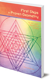 Ernst Schuberth; Translated by Nina Kuettel - First Steps in Proven Geometry for the Upper Elementary Grades
