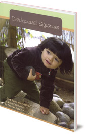 Edited by David Mitchell; Translated by Karin DiGiacomo - Developmental Signatures: Core Values and Practices in Waldorf Education for Children Ages 3-9