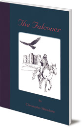 Christopher Sblendorio - The Falconer: A Story of Frederick II of Hohenstaufen