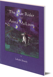 Jakob Streit; Translated by Nina Kuettel - The Star Rider and Anna McLoon: Two Tales from Ireland