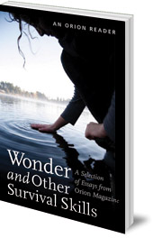 Edited by H. Emerson Blake - Wonder and other Survival Skills: A Selection of Essays from Orion Magazine