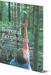 David Sobel - Beyond Ecophobia: Reclaiming the Heart in Nature Education