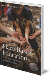 David Sobel - Place-Based Education: Connecting Classrooms and Communities